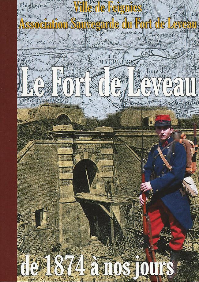 Le fort de Leveau de 1874 à nos jours